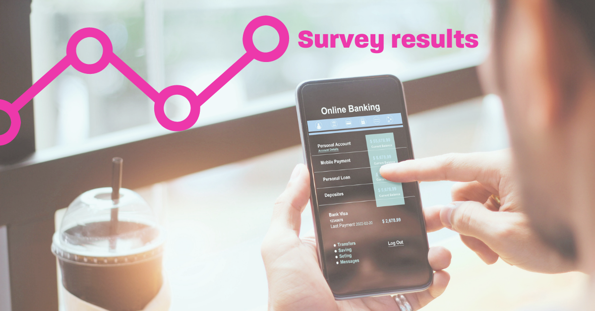 Survey says...optimize your digital banking experience